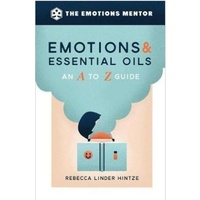 Book, The Emotions Mentor, Emotions and Essential Oils, An A-Z Guide